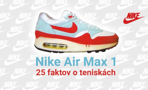a82c0586aee9 Nike Air Max 1  25 faktov o legendárnych teniskách