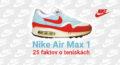 Nike Air Max 1: 25 faktov o legendárnych teniskách